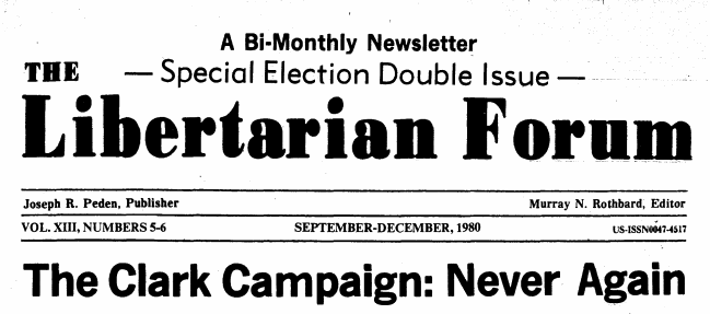 "1980 Leading Libertarians say ""The Clark Campaign: Never Again"""